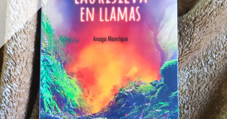 """Reseña """"Laurisilva en Llamas"""" de Anaga Manrique"""
