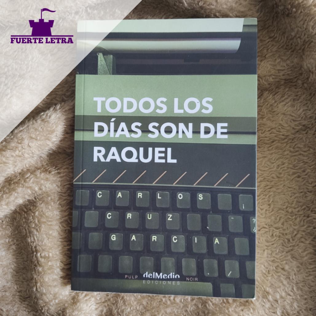 """Reseña """"Todos los días son de Raquel"""" de Carlos Cruz García"""